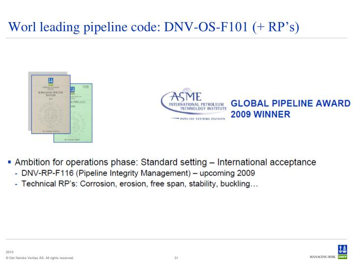 Worl leading pipeline code: DNV-OS-F101 (+ RP's)