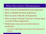 more preventive maintenance