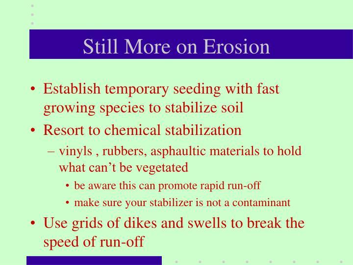 Still More on Erosion