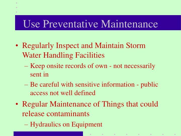 Use Preventative Maintenance