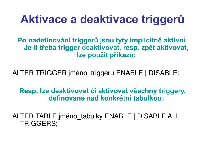 Aktivace a deaktivace triggerů