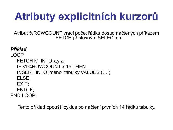 Atributy explicitních kurzorů