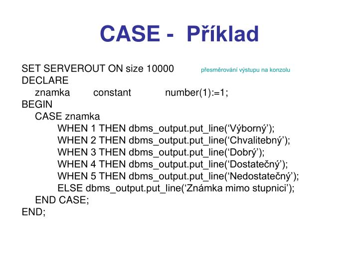 CASE -  Příklad
