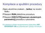 kompilace a spu t n procedury