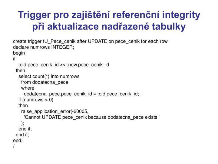 Trigger pro zajištění referenční integrity při aktualizace nadřazené tabulky