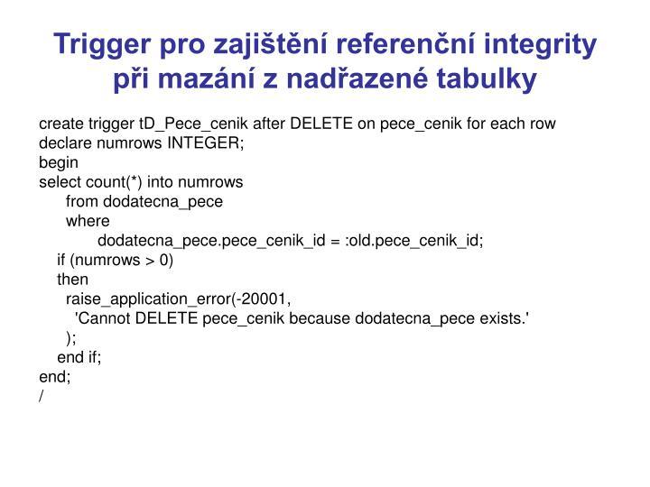 Trigger pro zajištění referenční integrity při mazání z nadřazené tabulky