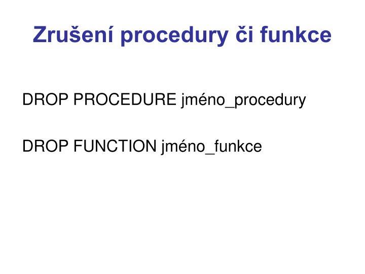 Zrušení procedury či funkce