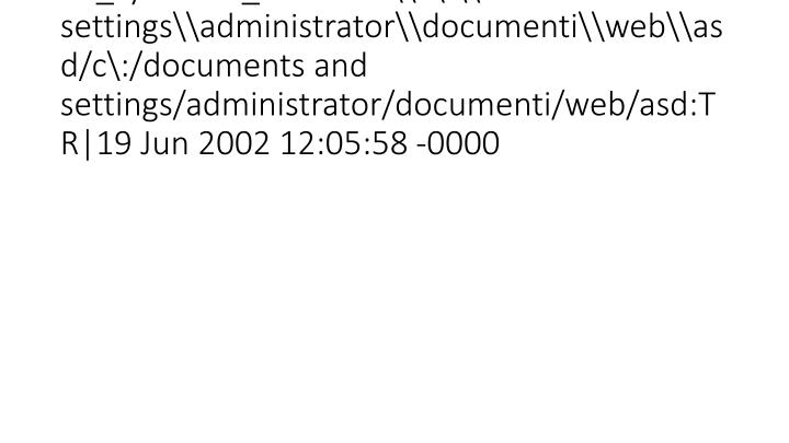 vti_syncwith_localhost\\c\:\\documents and settings\\administrator\\documenti\\web\\asd/c\:/documents and settings/administrator