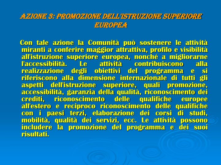 AZIONE 3: PROMOZIONE DELL'ISTRUZIONE SUPERIORE EUROPEA