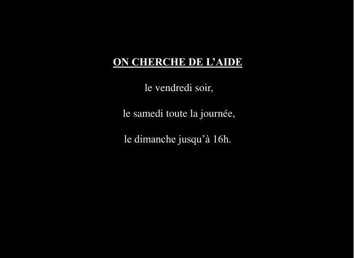 ON CHERCHE DE L'AIDE
