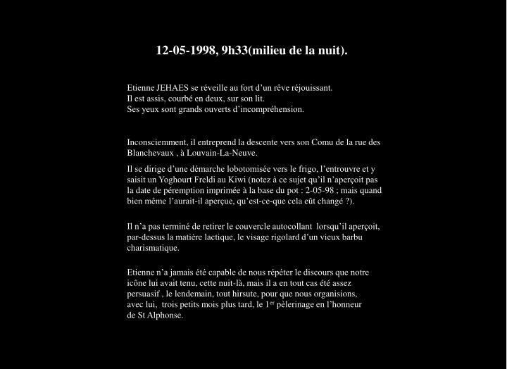 12-05-1998, 9h33(milieu de la nuit).