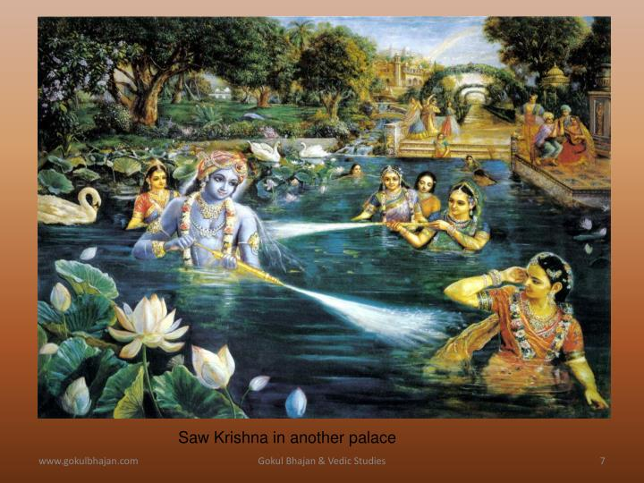 Saw Krishna in another palace