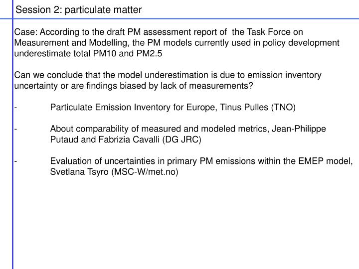 Session 2: particulate matter