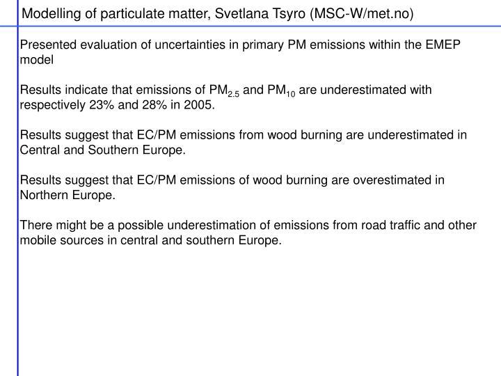 Modelling of particulate matter, Svetlana Tsyro (MSC-W/met.no)