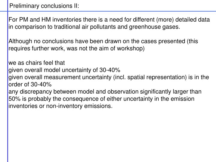 Preliminary conclusions II: