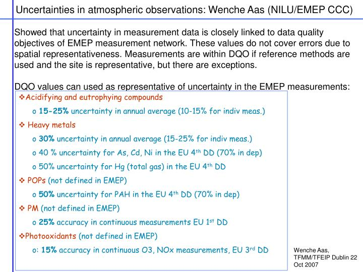 Uncertainties in atmospheric observations: Wenche Aas (NILU/EMEP CCC)