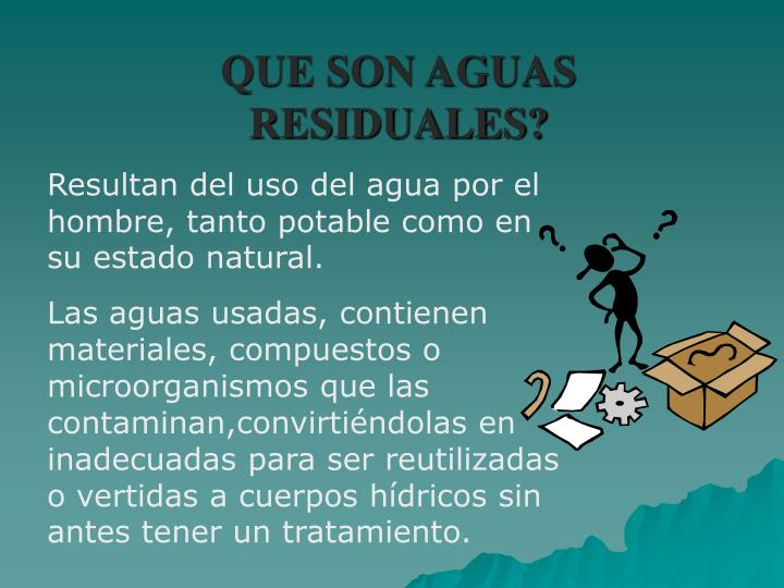 QUE SON AGUAS RESIDUALES?