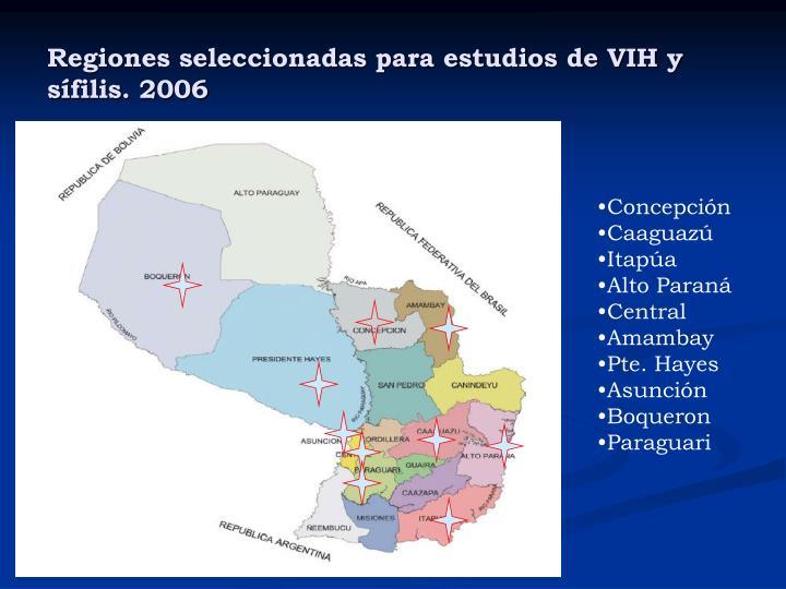 Regiones seleccionadas para estudios de VIH y sífilis. 2006