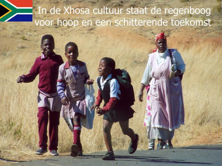 In de Xhosa cultuur staat de regenboog        voor hoop en een schitterende toekomst