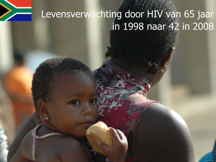 Levensverwachting door HIV van 65 jaar in 1998 naar 42 in 2008