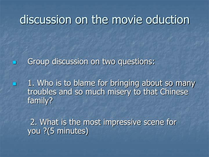 discussion on the movie oduction
