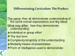 differentiating curriculum the product