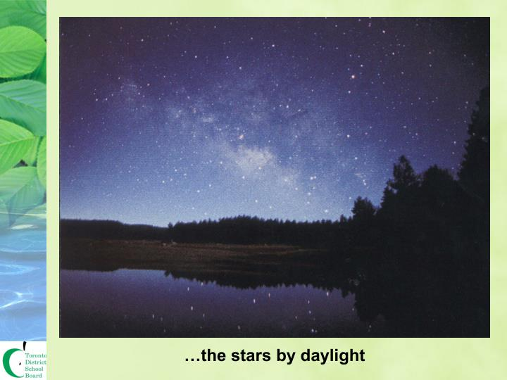 …the stars by daylight