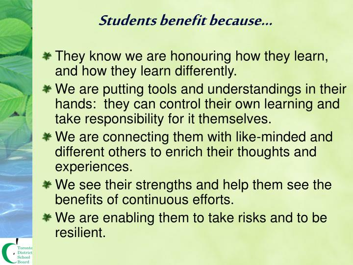 Students benefit because…