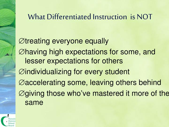 What Differentiated Instruction  is NOT