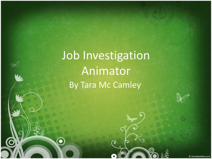 Job investigation animator