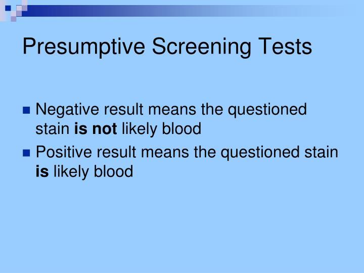 Presumptive Screening Tests