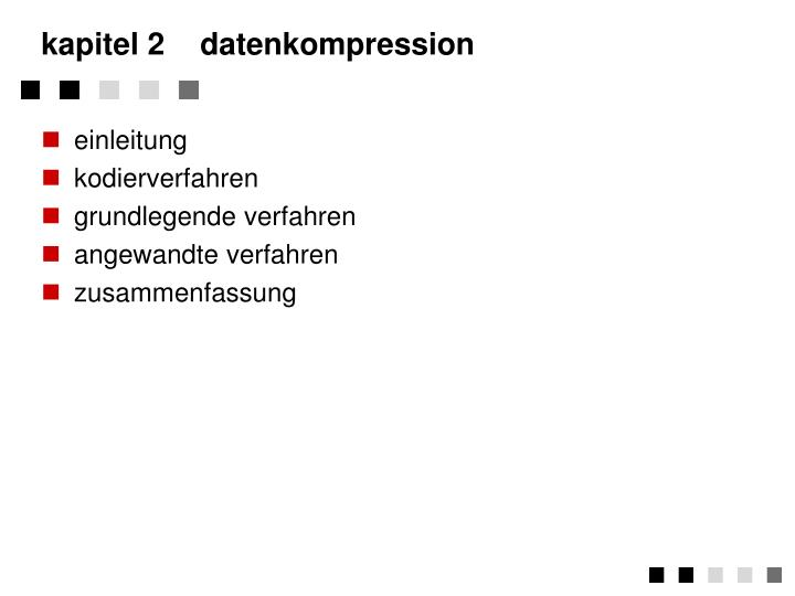 kapitel 2	datenkompression