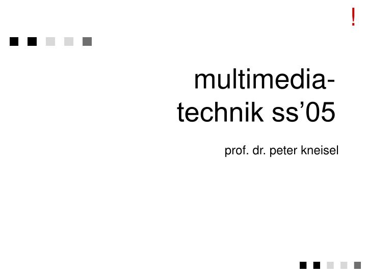 Multimedia technik ss 05