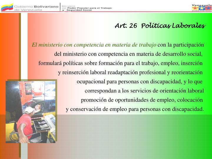 Art. 26  Políticas Laborales
