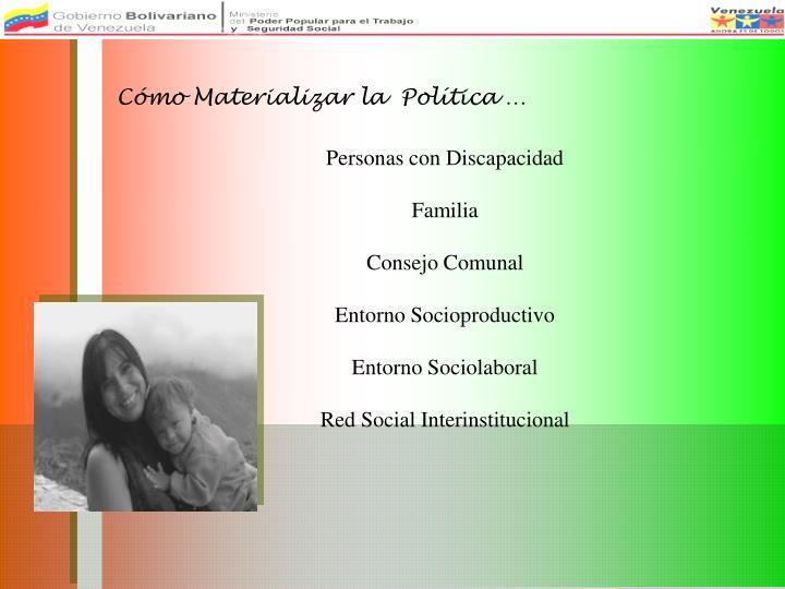 Cómo Materializar la  Política …