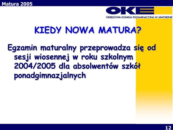 KIEDY NOWA MATURA?