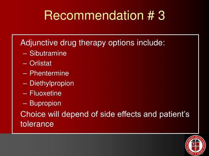 Adjunctive drug therapy options include:
