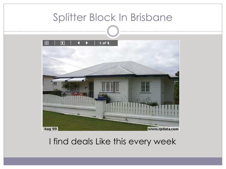 Splitter Block In Brisbane