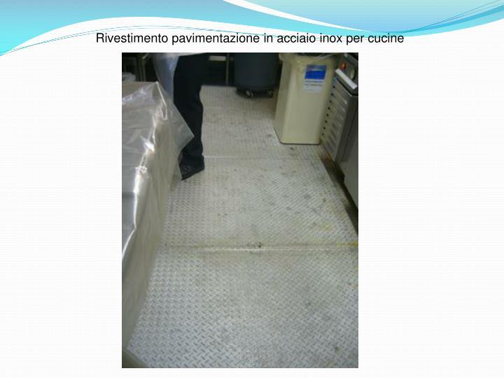 Rivestimento pavimentazione in acciaio inox per cucine