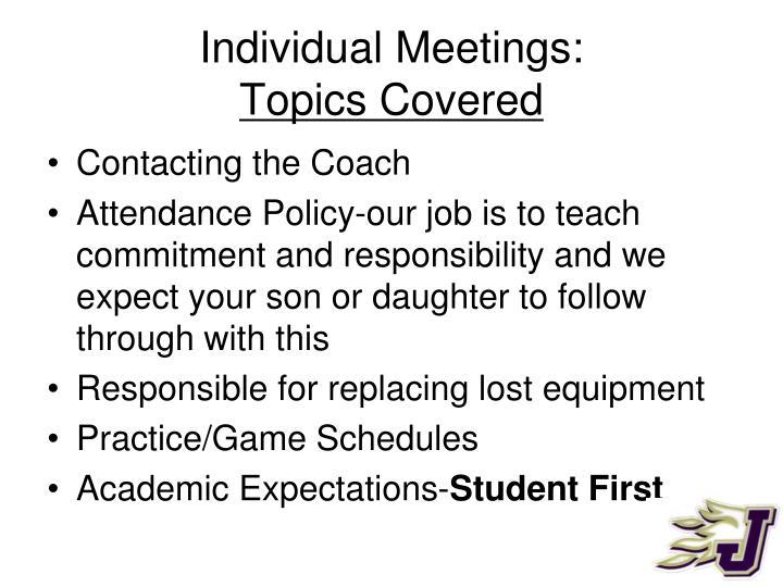 Individual Meetings:
