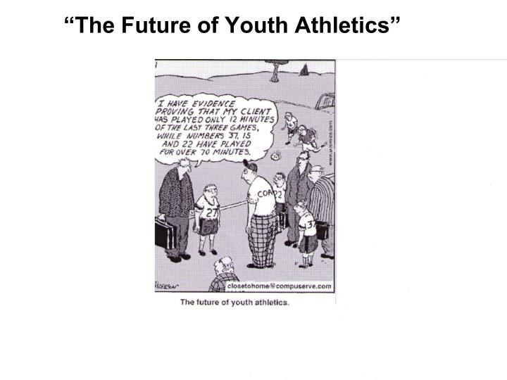 """""""The Future of Youth Athletics"""""""