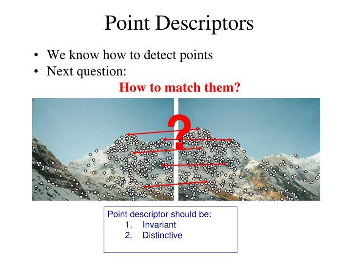 Point Descriptors