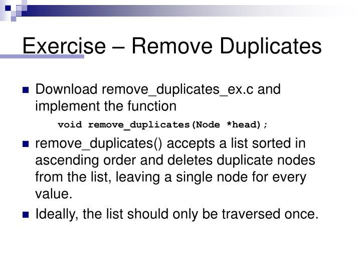 Exercise – Remove Duplicates