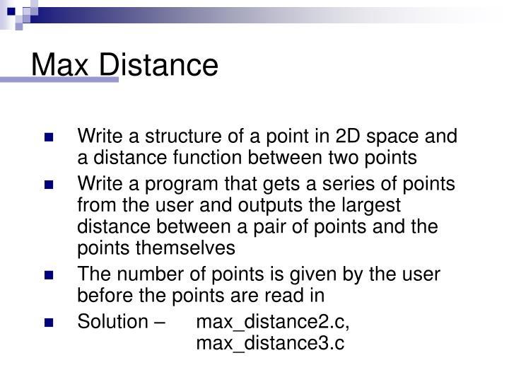 Max Distance