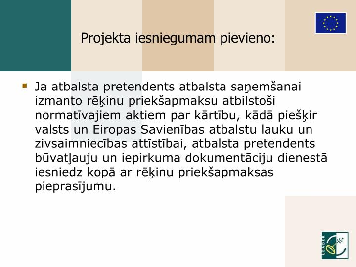 Projekta iesniegumam pievieno: