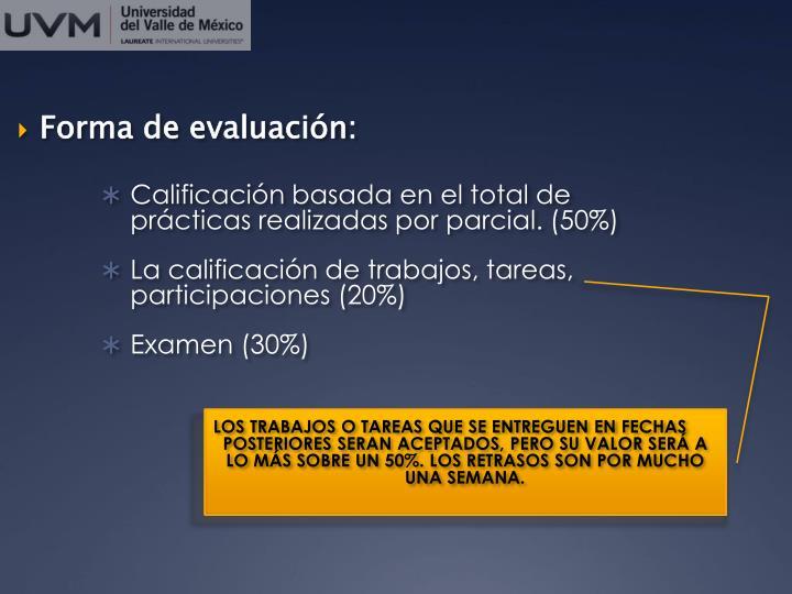 Forma de evaluación:
