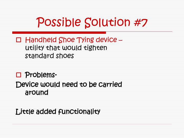 Possible Solution #7