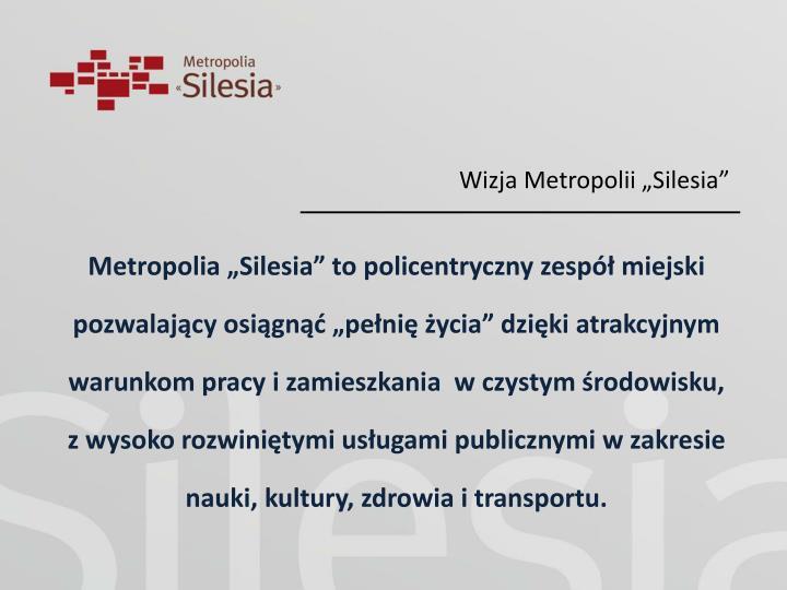 """Wizja Metropolii """"Silesia"""""""