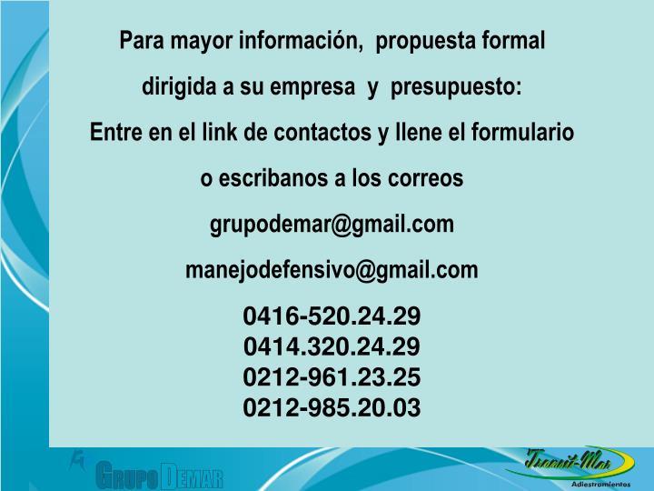 Para mayor información,  propuesta formal