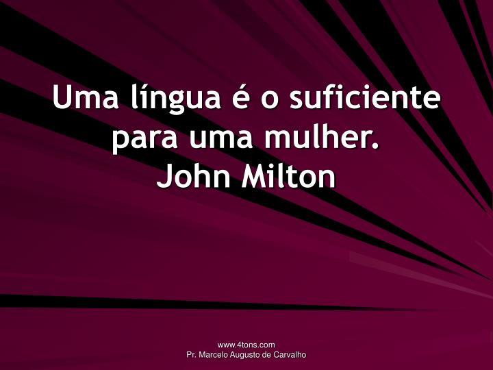 Uma língua é o suficiente para uma mulher.